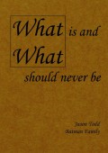 What is and what should never be