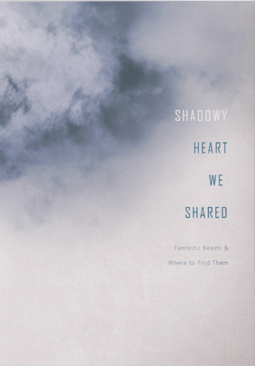 【怪獸與牠們的產地】Shadowy Heart We Shared (Gradence)