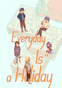 《Everyday Is a Holiday》