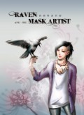 《Raven and the Mask Artist》~渡鴉與面具師~