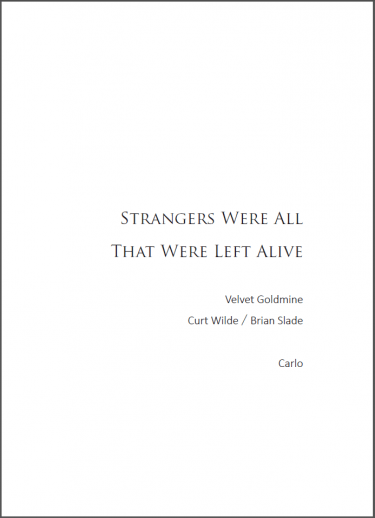 【Velvet Goldmine 絲絨金礦 無料】Strangers were all that were left alive