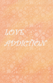 【弱虫-真東】《Love Addiction》