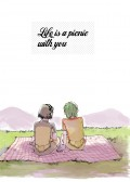 Life is a picnic  with you