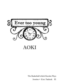 青黃無料《Ever too young》