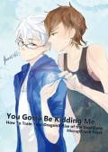 Cwt37 《You Gotta Be Kidding Me...》HiccupXJack Frost 大學Paro本