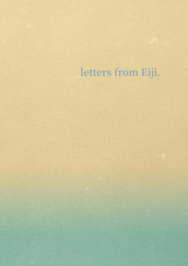 letters from Eiji.