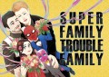 Super Family, Trouble Family