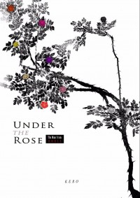 《Under The Rose》