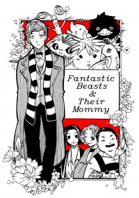 Fantastic Beasts & Their Mommy