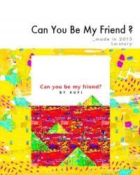 Can You Be My Friend ?