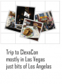 Trip to ClexaCon- mostly in Las Vegas, just bits of Los Angelas