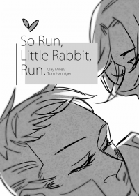 So Run, Little Rabbit, Run.