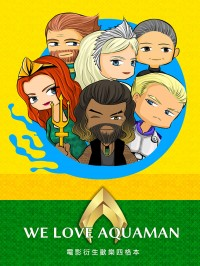 We Love AQUAMAN