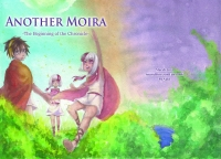 Another Moira-The Beginning of the Chronicle-