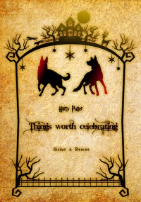 Things  worth  celebrating<Harry Potter-犬狼>