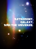 Astronomy,Galaxy,and the Universe .