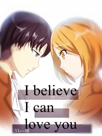 I believe I can love you