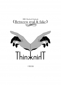 【CWT36】[BBC Sherlock] Between real & fake