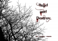 Build and Destroy.