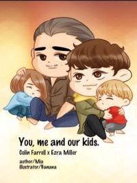 『You, me and our kids.』Colin/Ezra 真人衍生同人