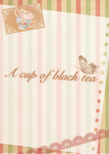 (30頁無料小說)A cup of black tea