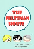 [Yuri!!! on ICE小說本] The Feltsman House