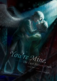[進擊│利艾] You're Mine ── The Last Sixteen Hours (中)