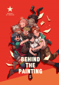BEHIND THE PAINTING — 幕後擬人原創本3