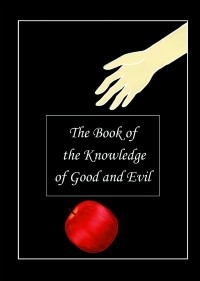 The book of the knowledge of good and evil