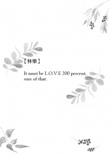It must be L.O.V.E 200 percent, sure of that.