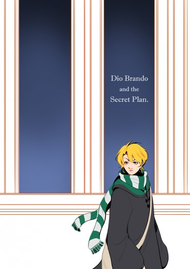 Dio Brando and the Secret Plan.