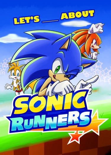 Let's ___ about SONIC RUNNERS