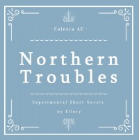 《Northern Troubles》(Colezra AU)