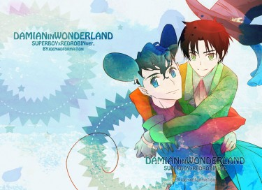 DAMIAN IN WONDERLAND -SuperboyXRedrobin +other story