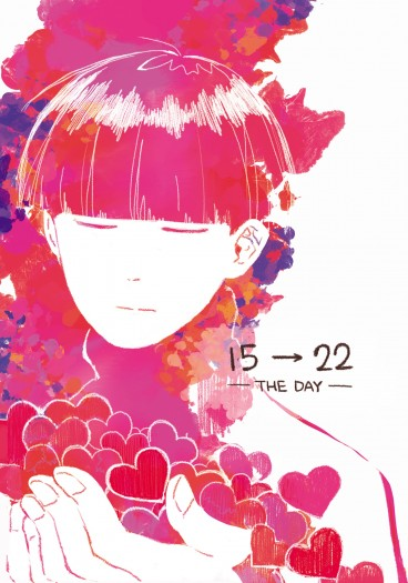 《15→22 ——The Day——》