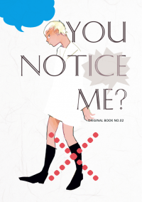 you notice me?