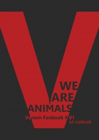 【Venom(猛毒)】毒艾《We Are Animals》