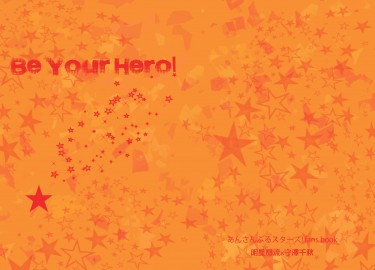 Be Your Hero!
