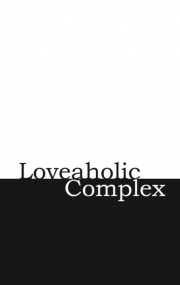 Loveaholic Complex