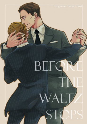 Kingsman【Before The Waltz Stops】