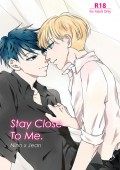 Stay Close To Me