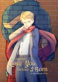 Love you before I born
