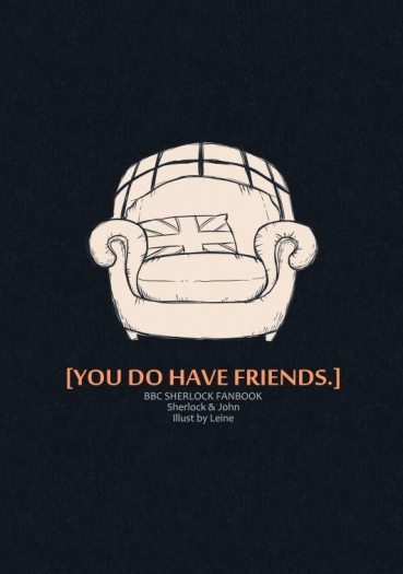 【YOU DO HAVE FRIENDS.】