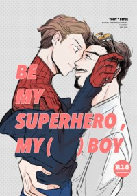 BE MY SUPERHERO, MY (    ) BOY