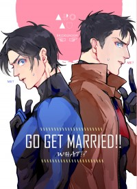 GO GET MARRIED!! WHAT!?
