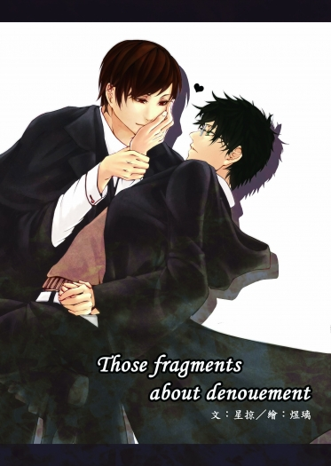 Those fragments about denouement