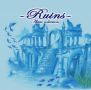 Alatio collections -Ruins-