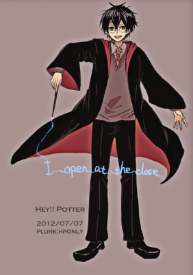 Hey!!! Potter. -I Open at the Close-