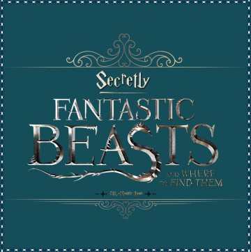 【Fantastic Beasts and Where to Find Them】Secretly