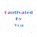今生醉Captivated By You